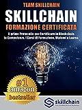 Skillchain: Formazione Certificata: Il Primo Protocollo Per Certificare In Blockchain Le Competenze, I Corsi di Formazione, Diplomi e Lauree