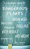 A Children's Guide To Dangerous Plants: The Search For Harmful Plants