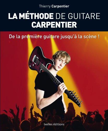 La Mthode de guitare Carpentier: De la premire guitare jusqu' la scne