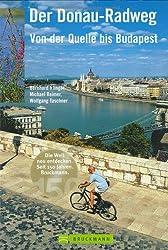 Der Donau-Radweg: Von der Quelle bis Budapest