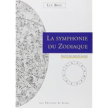 La symphonie du zodiaque - Traité des douze signes