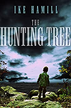 The Hunting Tree (English Edition) di [Hamill, Ike]