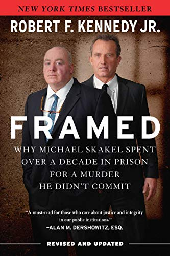 Framed: Why Michael Skakel Spent Over a Decade in Prison for a Murder He Didn't Commit (English Edition)