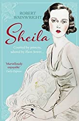 Sheila: The Australian Ingenue Who Bewitched British Society by Robert Wainwright (2014-08-07)