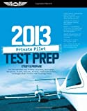 Private Pilot Test Prep 2013: Study & Prepare for Recreational and Private: Airplane, Helicopter, Gyroplane, Glider, Balloon, Airship, Powered ... FAA Knowledge Exams (Test Prep series)