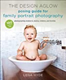 Image de The Design Aglow Posing Guide for Family Portrait Photography: 100 Modern Ideas