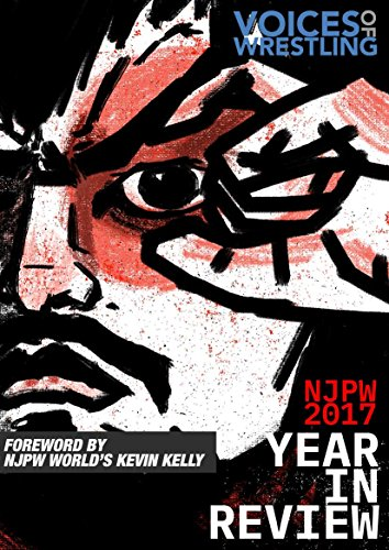 Voices of Wrestling NJPW 2017 Year in Review: Now it its fourth year, the annual Voices of Wrestling NJPW Year in Review eBook is a comprehensive study of New Japan Pro Wrestling in 2017.