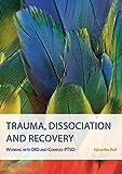 Trauma, Dissociation and Recovery