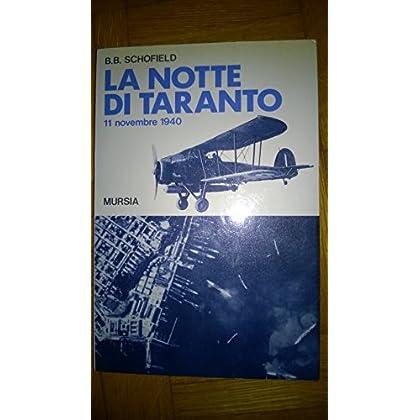 La Notte Di Taranto. 11 Novembre 1940