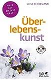Überlebenskunst: Von Johann Sebastian Bach lernen und Selbstheilungskräfte entwickeln (Klett-Cotta Leben!)