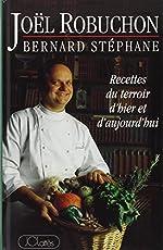 Recettes du terroir d'hier et d'aujourd'hui de Bernard Stéphane