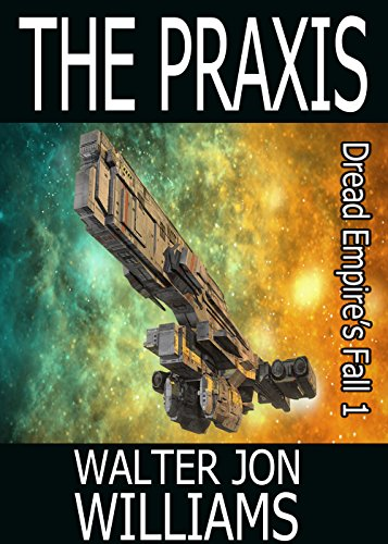 The Praxis (Author's Preferred Edition) (Dread Empire's Fall Book 1) (English Edition)