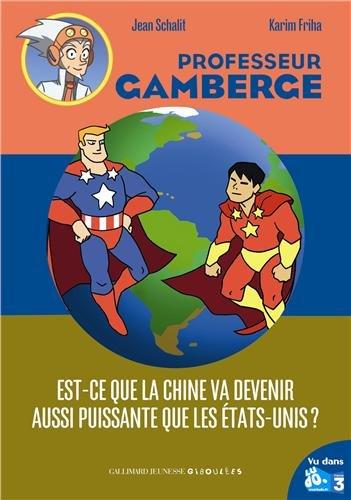Professeur Gamberge (15) : Est-ce que la Chine va devenir aussi puissante que les États-Unis ?