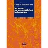 Los procesos por responsabilidad civil médico-sanitaria (Derecho - Práctica Jurídica)