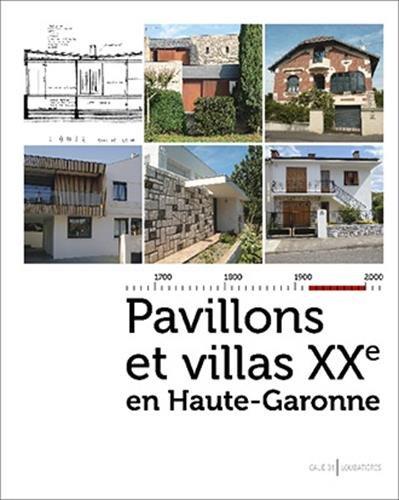 Pavillons et villas XXe en Haute-Garonne par Loubatières Loubatières
