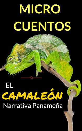 EL CAMALEÓN  y OTROS MICRO CUENTOS: Autores Panameños (NUEVA NARRATIVA PANAMEÑA) par Claudio de Castro