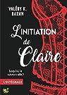 L'initiation de Claire - Intégrale par  Baran