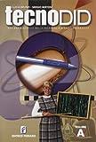 Tecnodid. Per una didattica della tecnologia e dell'informatica. Vol. A-B-D. Per la Scuola media