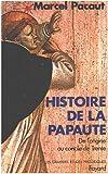 La Papauté, des origines au Concile de Trente