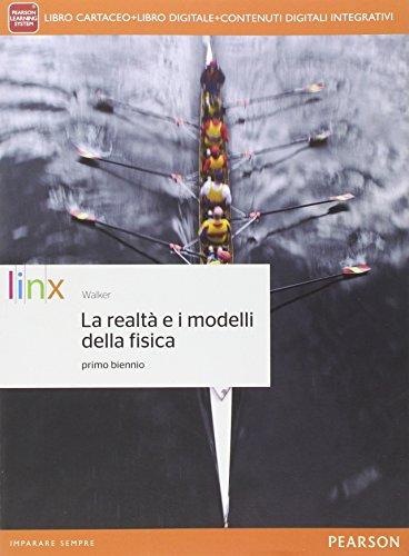 Realtà e i modelli della fisica. Per le Scuole superiori. Con e-book. Con espansione online