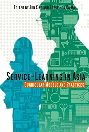 service learning in asia curricular models and practices ebook carol hok ka ma jun xing. Black Bedroom Furniture Sets. Home Design Ideas