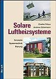 Image de Solare Luftheizsysteme: Anlagenkonzepte, Systemtechnik, Planung