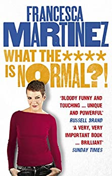 What the **** is Normal?! by [Martinez, Francesca]