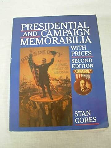 Presidential and Campaign Memorabilia With Prices by Stan Gores (1988-06-02)