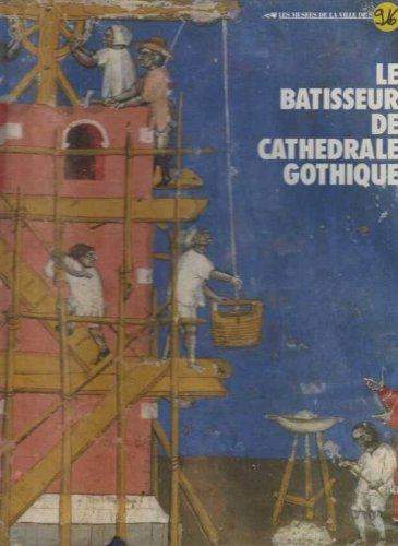 Les Bâtisseurs des cathédrales gothiques