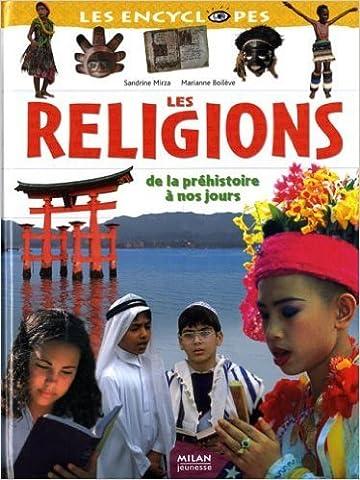Les religions : De la préhistoire à nos jours de Marianne Boilève,Sandrine Mirza ( 4 novembre 2005 )