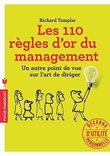 Les 100 règles d'or du management : Un autre point de vue sur l'art de diriger par Richard Templar