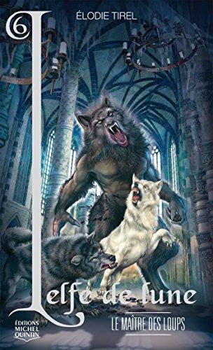 Lelfe de lune 6 - Le maître des loups