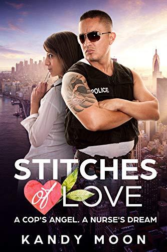 Stitches Of Love: A Cop's Angel, A Nurse's Dream por Kandy Moon epub