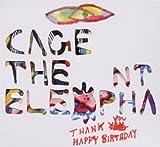 Songtexte von Cage the Elephant - Thank You, Happy Birthday