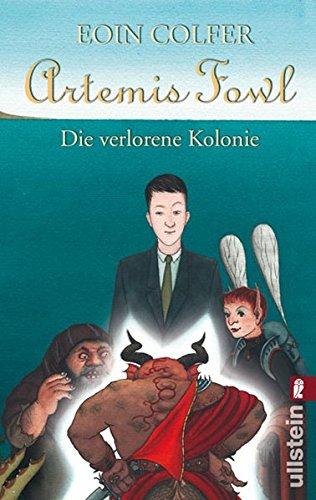 Preisvergleich Produktbild Artemis Fowl - Die verlorene Kolonie: Der fünfte Roman (Ein Artemis-Fowl-Roman, Band 5)