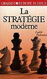 La stratégie moderne aux échecs, tome 1