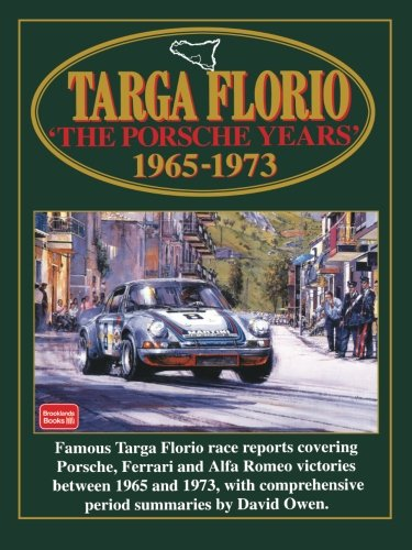 Targa Florio The Porsche Years 1965-1973: Racing: Porsche Years, 1965-73