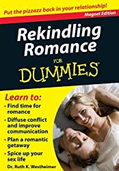 Rekindling Romance for Dummies: Put the Pizzazz Back in Your Relationship! (Refrigerator Magnet Books for Dummies) by Dr. Ruth K. Westheimer (2011-09-01)