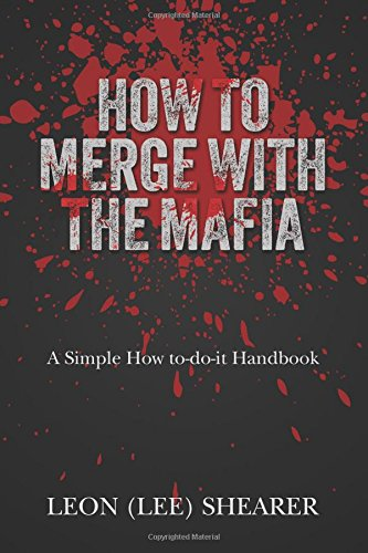 e-Books Online For All How To Merge With The Mafia: A Simple How to-do-it Handbook MOBI