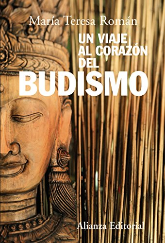 Un Viaje Al Corazon Del Budismo/ a Trip to the Heart of Budism