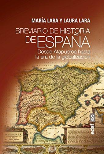 Breviario de historia de España. Desde Atapuerca hasta la era de la globalización (Clío crónicas de la historia)