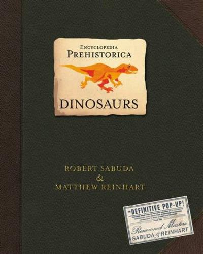 Encyclopedia Prehistorica Dinosaurs: The Definitive Pop-Up por Matthew Reinhart