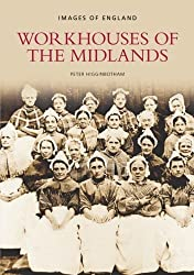 Workhouses of the Midlands (Images of England)