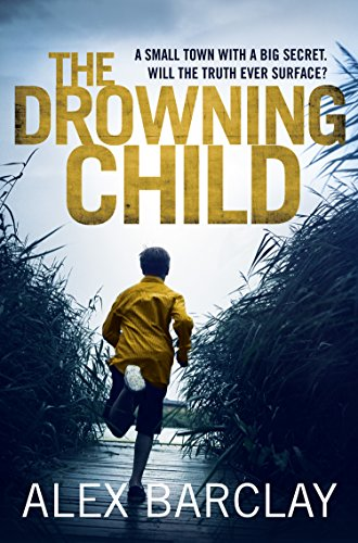 The Drowning Child by [Barclay, Alex]