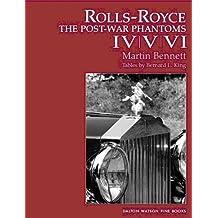 Rolls-Royce: The Post-war Phantoms IV, V, VI.