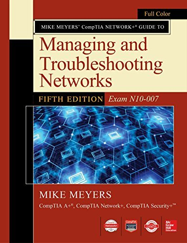 Mike Meyers CompTIA Network Guide to Managing and Troubleshooting Networks Fifth Edition (Exam N10-007) por Mike Meyers