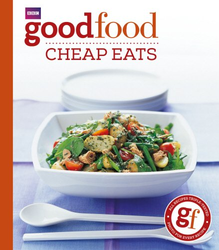 Good Food: Cheap Eats: Triple-tested Recipes: Tried-and-tested Recipes (BBC Good Food)