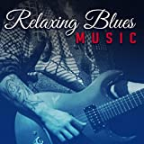 Relaxing Blues Music (Easy Listening Instrumental Songs, Music for Studying, Acoustic Guitar, Bass Blues & Chill Out)