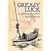 Greasy Luck: A Whaling Sketchbook (Dover Maritime) (English Edition)