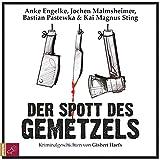 Der Spott des Gemetzels: Kriminalgeschichten - Gisbert Haefs